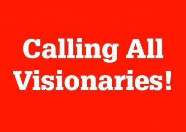 Calling All Visionaries
